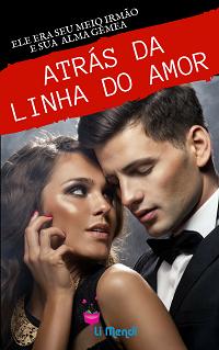 Livro Atrás da linha do Amor, Romance, Comédia Romântica, E-book Amazon, Autora Li Mendi