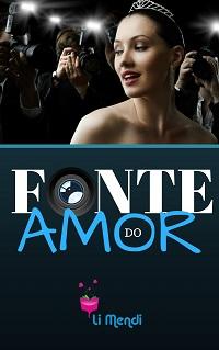 Livro Fonte do Amor, Romance, Comédia Romântica, E-book Amazon, Autora Li Mendi