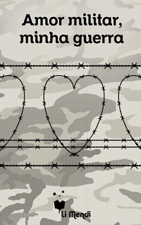Capa E-book Amor Militar, Minha Guerra