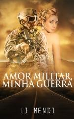 Capa E-book Amazon Amor Militar Minha Guerra 1 Li Mendi
