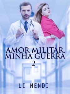 Capa Amor Militar Minha Guerra 2 Autora Li Mendi