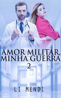 E-book Amor Militar, Minha Guerra 2 Li Mendi Romance Amazon