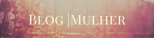 Blog mulheres fortes e sororidade