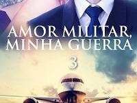 ROMANCE AMOR MILITAR MINHA GUERRA 3 CAPA LI MENDI