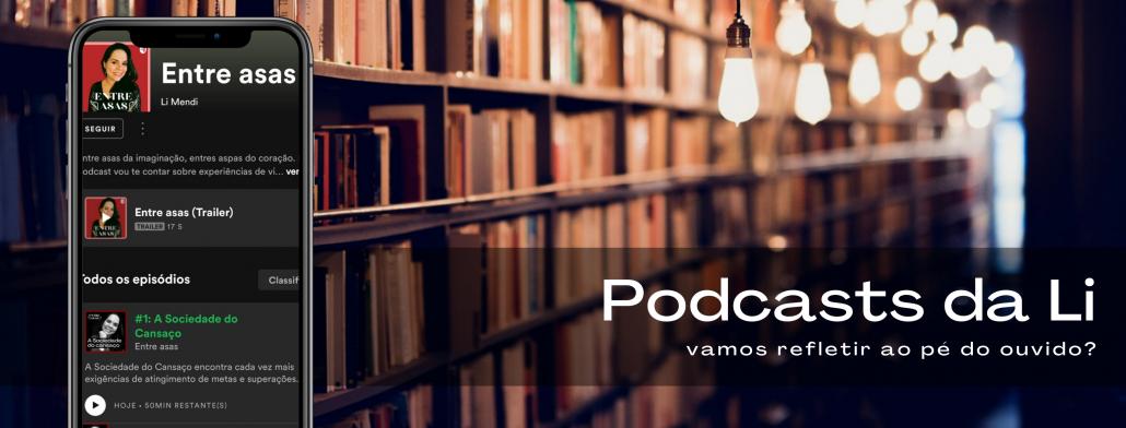 Podcasts da autora Li Mendi - Entre Asas e Escritores Criativos