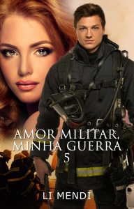Amor Militar Minha Guerra 5 Romance Amazon Li Mendi