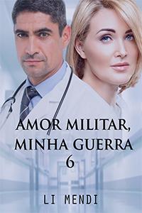 Romance Amor MIlitar, Minha Guerra 6 Li Mendi